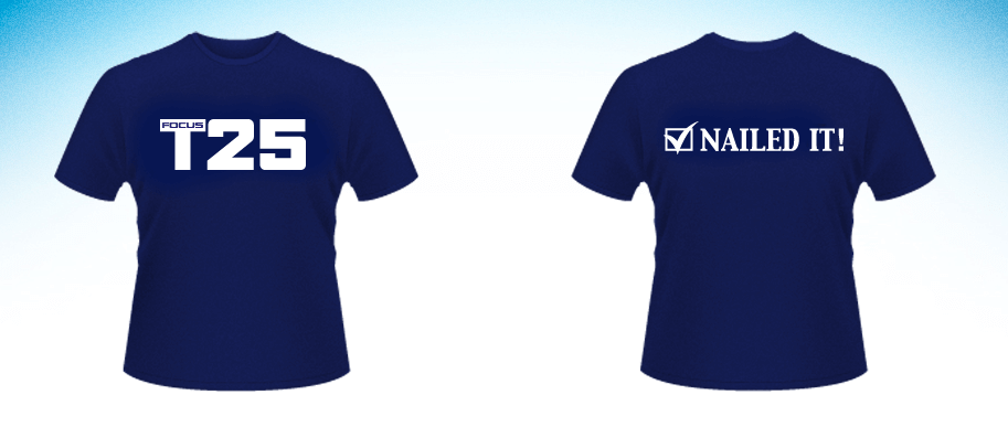 Focus T25 Nailed It! T-Shirt Image